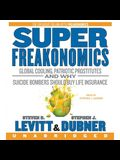 Superfreakonomics Lib/E: Global Cooling, Patriotic Prostitutes, and Why Suicide Bombers Should Buy Life Insurance