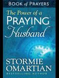 The Power of a Praying(r) Husband Book of Prayers