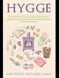 Hygge: 3 Manuscripts - Discover How To Live Cozily & Enjoy Life's Simple Pleasures With Everyday Mindfulness and Law of Attra
