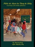 Piööc de Akeer ke Thoŋ de Jiëëŋ: Learning of the Dinka's alphabets