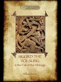 The Story of Sigurd the Volsung and the Fall of the Niblungs (Aziloth Books)