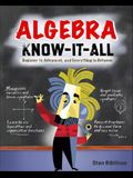 Algebra Know-It-ALL: Beginner to Advanced, and Everything in Between (Electronics)
