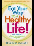 Eat Your Way to a Healthy Life: The Zoe 8 Weight-Loss Program