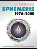 Zen Human Design Ephemeris 1976-2000