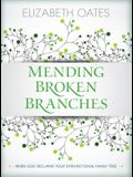 Mending Broken Branches: When God Reclaims Your Dysfunctional Family Tree