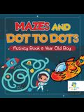 Mazes and Dot to Dots Activity Book 8 Year Old Boy