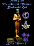 Tubal-Cain the Ancient Masonic Blacksmith God