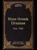 Nine Greek Dramas by Aeschylus, Sophocles, Euripides, and Aristophanes: The Five Foot Shelf of Classics, Vol. VIII (in 51 Volumes)