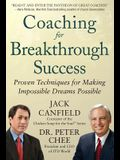 Coaching for Breakthrough Success: Proven Techniques for Making Impossible Dreams Possible (Business Books)