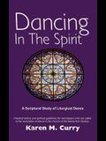 Dancing in the Spirit: A Scriptural Study of Liturgical Dance