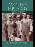 Wolfe's History: A Family Story