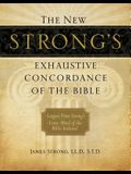 The New Strong's Exhaustive Concordance of the Bible
