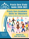 Praxis Core Study Guide 2020-2021: Praxis Core Academic Skills for Educators: Math, Reading, and Writing (5733, 5713, 5723) [Updated for New Test Outl