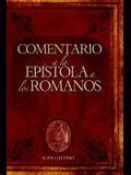 Comentario a la Epistola a Los Romanos (Commentary on the Epistle to the Romans) (Commentaries by John Calvin) (Spanish Edition)