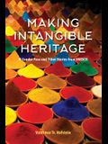 Making Intangible Heritage: El Condor Pasa and Other Stories from UNESCO