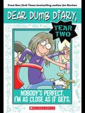 Nobody's Perfect. I'm as Close as It Gets. (Dear Dumb Diary Year Two #3)