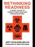 Rethinking Readiness: A Brief Guide to Twenty-First-Century Megadisasters