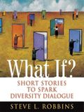 What If?: Short Stories to Spark Diversity Dialogue