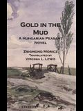 Gold in the Mud: A Hungarian Peasant Novel
