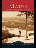 Maine: Unforgettable Vintage Images of the Pine Tree State