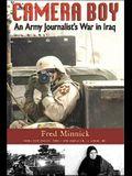 Camera Boy: An Army Journalist's War in Iraq
