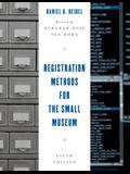Registration Methods for the Small Museum, Fifth Edition