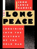 The Long Peace: Inquiries Into the History of the Cold War