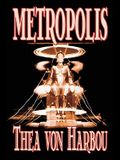 Metropolis by Thea Von Harbou, Science Fiction