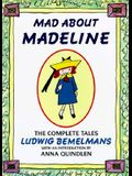 Mad about Madeline: The Complete Tales