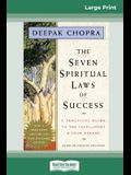The Seven Spiritual Laws of Success: A Practical Guide to the Fulfillment of Your Dreams (16pt Large Print Edition)