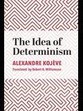 The Idea of Determinism
