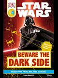 DK Readers L4: Star Wars: Beware the Dark Side: Discover the Sith's Evil Schemes . . .