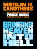 Bringing Heaven Into Hell: