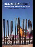 Sunshine/Noir II: Writings from San Diego & Tijuana