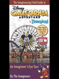 The Imagineering Field Guide to Disney California Adventure at Disneyland Resort: An Imagineer's-Eye Tour: Facts, Figures, Photos, Stories, Concept Ar