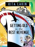 Getting Old Is the Best Revenge