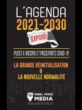 L'Agenda 2021-2030 Exposé !: Puces à Vaccins et Passeports COVID-19, la Grande Réinitialisation et la Nouvelle Normalité; Nouvelles Inédites et Rée