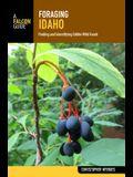 Foraging Idaho: Finding, Identifying, and Preparing Edible Wild Foods