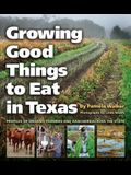 Growing Good Things to Eat in Texas: Profiles of Organic Farmers and Ranchers Across the State