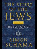 The Story of the Jews, Volume Two: Belonging: 1492-1900