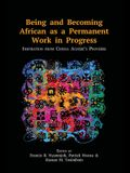Being and Becoming African as a Permanent Work in Progress: Inspiration from Chinua Achebe's Proverbs