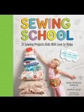 Sewing School (R): 21 Sewing Projects Kids Will Love to Make [With Pattern(s)]