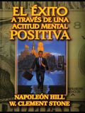 El Exito a traves de una Actitud Mental Positiva (Spanish Edition)