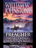 Preacher: The Legendary Mountain Man: How It All Began