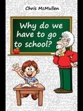Why Do We Have to Go to School?: (Technology in the Classroom)