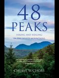 48 Peaks: Hiking and Healing in the White Mountains