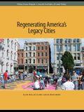 Regenerating America's Legacy Cities