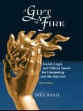 A Gift of Fire: Social, Legal, and Ethical Issues for Computing and the Internet (3rd Edition)