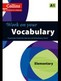Work on Your Vocabulary: A Practice Book for Learners at Elementary Level