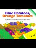 Blue Potatoes, Orange Tomatoes: How to Grow a Rainbow Garden